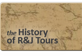 The History of R&J Tours